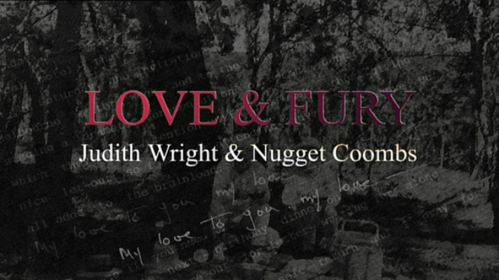 Love and Fury - Judith Wright and 'Nugget' Coombs - You go to my head