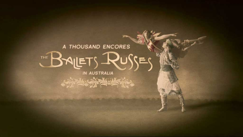 a-thousand-encores - A Thousand Encores - The Ballets Russes in Australia