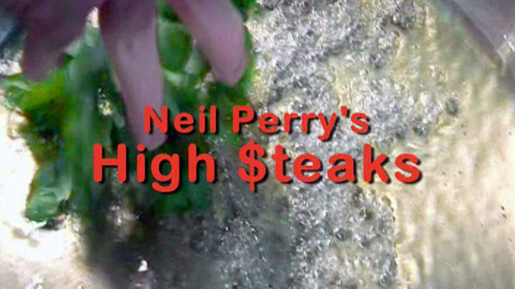neil perry's high steaks
